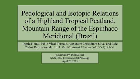 Pedological and Isotopic Relations of a Highland Tropical Peatland, Mountain Range of the Espinhaço Meridional (Brazil) Ingrid Horák, Pablo Vidal-Torrado,