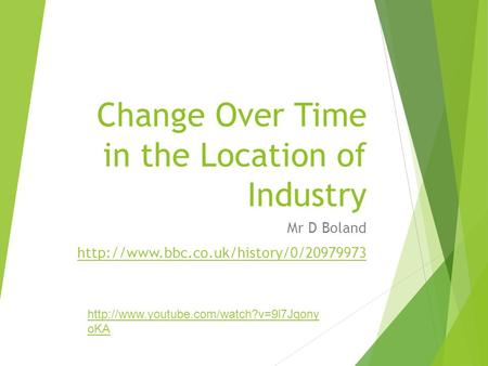 Change Over Time in the Location of Industry Mr D Boland   oKA.