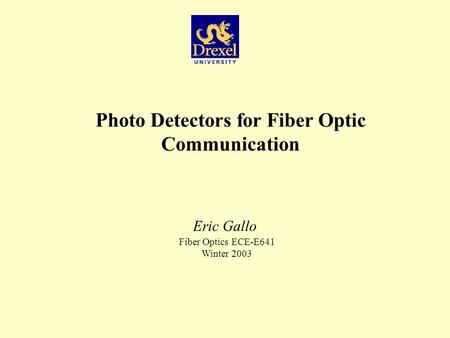 Photo Detectors for Fiber Optic Communication