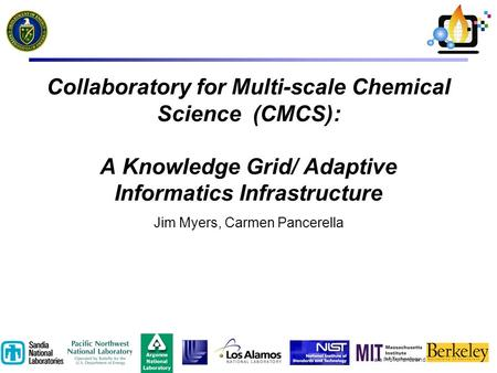 Data Provenance and Annotation Dec. 2, 2003 Collaboratory for Multi-scale Chemical Science (CMCS): A Knowledge Grid/ Adaptive Informatics Infrastructure.