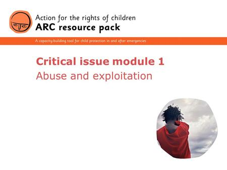 1 Critical issue module 1 Abuse and exploitation.