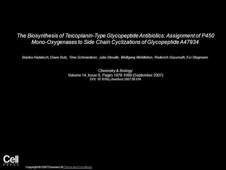 The Biosynthesis of Teicoplanin-Type Glycopeptide Antibiotics: Assignment of P450 Mono-Oxygenases to Side Chain Cyclizations of Glycopeptide A47934 Bianka.