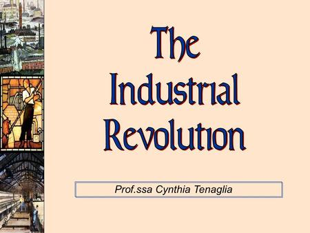Prof.ssa Cynthia Tenaglia. This process had began with The exploitation of the New WorldThe exploitation of the New World Commerce and TradeCommerce.