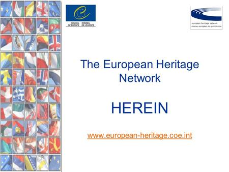 The European Heritage Network HEREIN www.european-heritage.coe.int www.european-heritage.coe.int.