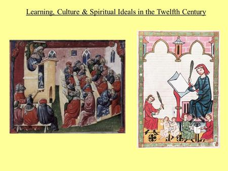 Learning, Culture & Spiritual Ideals in the Twelfth Century.