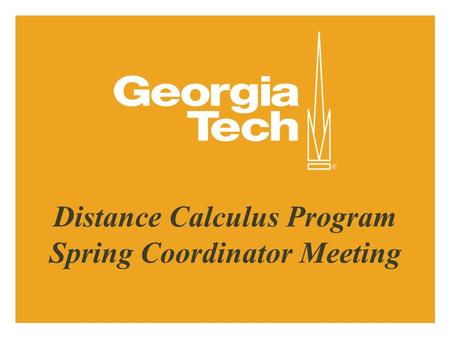 Distance Calculus Program Spring Coordinator Meeting.