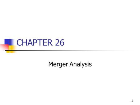 CHAPTER 26 Merger Analysis.