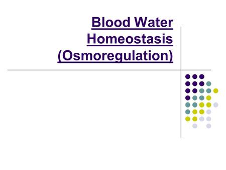 Blood Water Homeostasis (Osmoregulation). 1. ADH Control The water potential of the blood must be regulated to prevent loss or gain of water from cells.