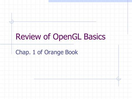 Review of OpenGL Basics