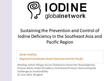 Meeting: Iodine Villages Across Thailand to Honor Her Royal Highness Princess Maha Chakri Sirindhorn, Nutritional Princess: Overcoming the Challenges to.
