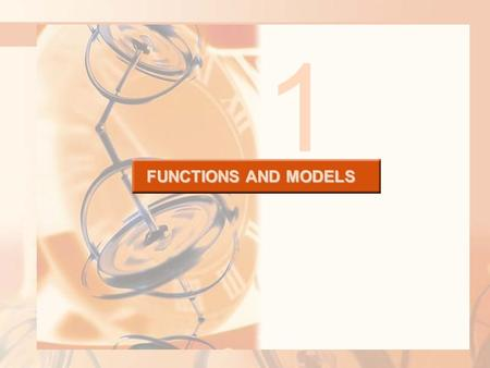 FUNCTIONS AND MODELS 1. The fundamental objects that we deal with in calculus are functions.