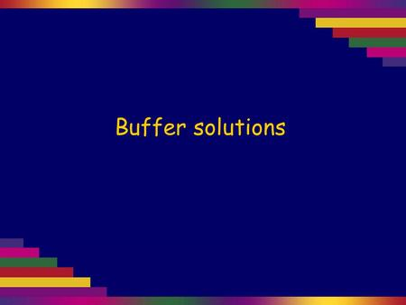 Buffer solutions. A single drop of dilute HCl is added to water. The water is stirred… and the final solution has a pH of about 2.