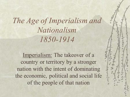 The Age of Imperialism and Nationalism