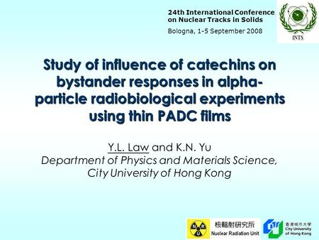 24th International Conference on Nuclear Tracks in Solids Bologna, 1-5 September 2008 Study of influence of catechins on bystander responses in alpha-