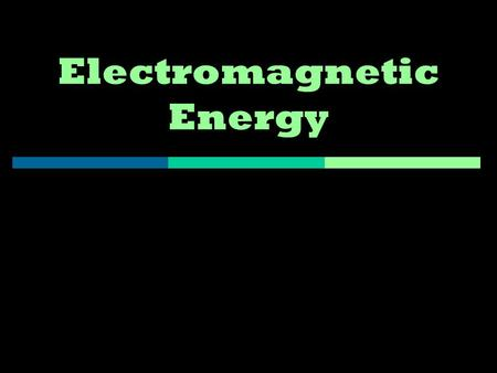 Electromagnetic Energy. Waves… a review  Most waves are either longitudinal or transverse.  Sound waves are longitudinal.  But all electromagnetic.