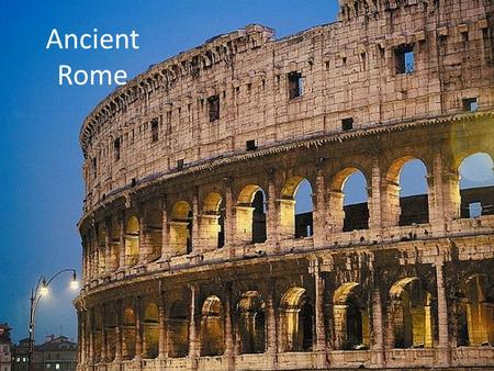 Ancient Rome. Where is Rome? Let's get our bearings… Label the following locations: – Mediterranean Sea – Europe – Africa – the Atlantic Ocean – the.