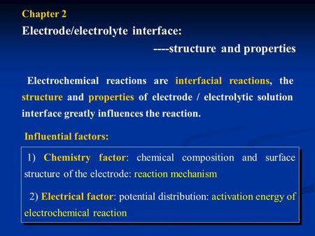 Electrochemical reactions are interfacial reactions, the structure and properties of electrode / electrolytic solution interface greatly influences the.