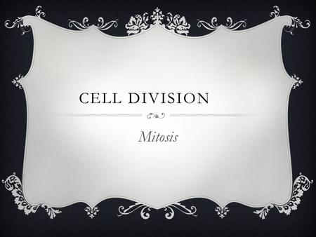 CELL DIVISION Mitosis. WHAT IS MITOSIS?  Part of eukaryotic cell division during which the cell nucleus divides.  Results in the formation of 2 identical.