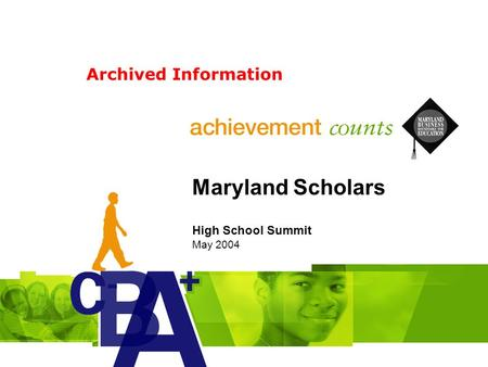 Maryland Scholars High School Summit May 2004 Archived Information.