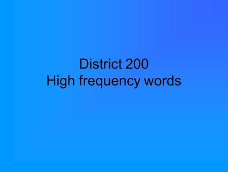 District 200 High frequency words