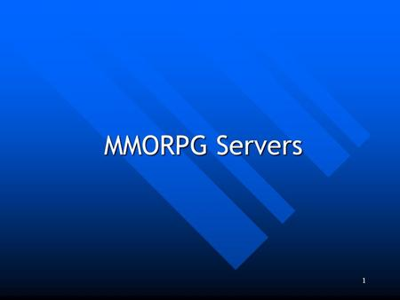 1 MMORPG Servers. 2 MMORPGs Features Avatar Avatar Levels Levels RPG Elements RPG Elements Mission Mission Chatting Chatting Society & Community Society.