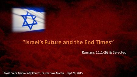 """Israel's Future and the End Times"""