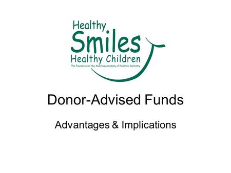 Donor-Advised Funds Advantages & Implications. Donor-Advised Funds Charitable giving vehicle set up under the tax umbrella of a public charity. Alternative.