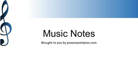 Music Notes Brought to you by powerpointpros.com.