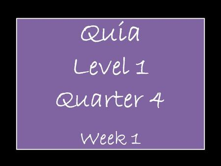 Quia Level 1 Quarter 4 Week 1. Sixteenth Notes Note Name: SIXTEENTH NOTE Note Duration: ¼ Count.