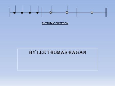 By Lee Thomas Hagan RHYTHMIC DICTATION. NGSS MU.K.S. SKILLS, TECHNIQUES, AND PROCESSES MU.K.S.3.4 Imitate simple rhythm patterns played by the teacher.