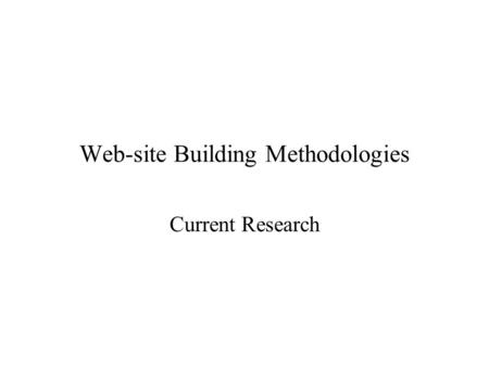 Web-site Building Methodologies Current Research.