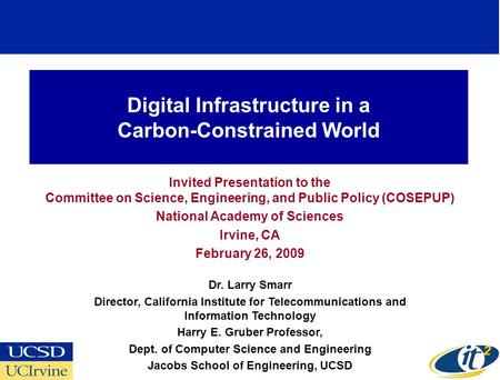 Digital Infrastructure in a Carbon-Constrained World Invited Presentation to the Committee on Science, Engineering, and Public Policy (COSEPUP) National.