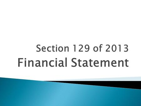 Financial Statement.  Includes: a) Balance Sheet b) Profit and Loss Account/Income and Expenditure Account c) Cash Flow Statement – NA to OPC/Small Company/Dormant.