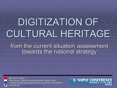 DIGITIZATION OF CULTURAL HERITAGE from the current situation assessment towards the national strategy Ministry of Culture Direction for Cultural Development.