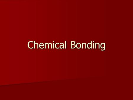 Chemical Bonding. Remember Chemical Bonding is a result of valence electrons being gained, lost, or shared between atoms Remember Chemical Bonding is.