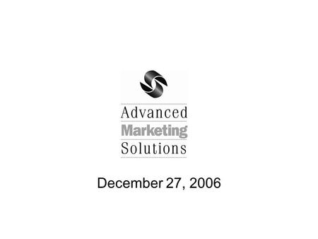 December 27, 2006. The Big Picture  We have 3 KEY Accounts: Porsche, Virgin Life Care and Itronix, a General Dynamics company  NEW client programs;