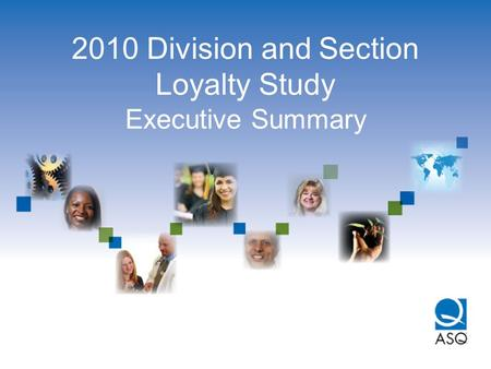 2010 Division and Section Loyalty Study Executive Summary.