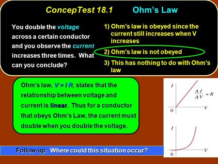 Ohm's law is obeyed since the current still increases when V increases 1) Ohm's law is obeyed since the current still increases when V increases Ohm's.