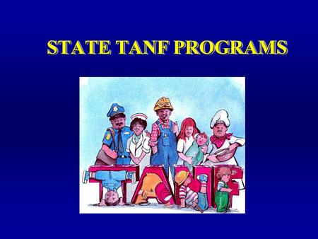 STATE TANF PROGRAMS TIP For additional advice see Dale Carnegie Training® Presentation Guidelines.