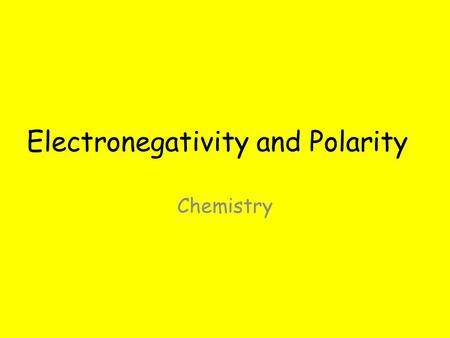 Electronegativity and Polarity Chemistry. A Strange Observation… AlCl 3 – Aluminum Chloride Is this an ionic or a covalent compound? How can we tell?