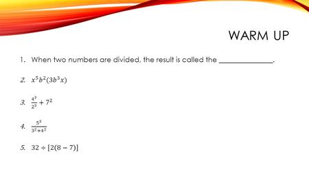 WARM UP. LESSON 9: EVALUATING AND COMPARING ALGEBRAIC EXPRESSIONS Expressions and Equations.