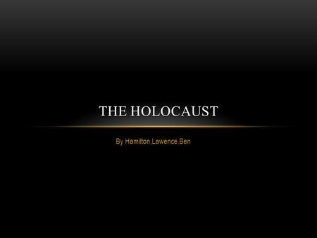 By Hamilton,Lawence,Ben THE HOLOCAUST. HOW IT ALL HAPPENED.