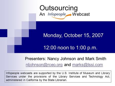 Outsourcing An Webcast Presenters: Nancy Johnson and Mark Smith and Monday, October 15,