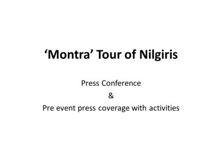 'Montra' Tour of Nilgiris Press Conference & Pre event press coverage with activities.