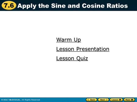 Apply the Sine and Cosine Ratios