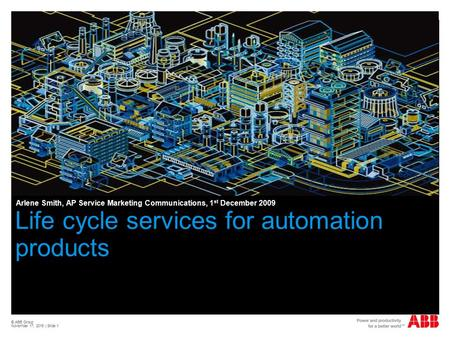 © ABB Group November 17, 2015 | Slide 1 Automation Products Life cycle services for automation products Arlene Smith, AP Service Marketing Communications,