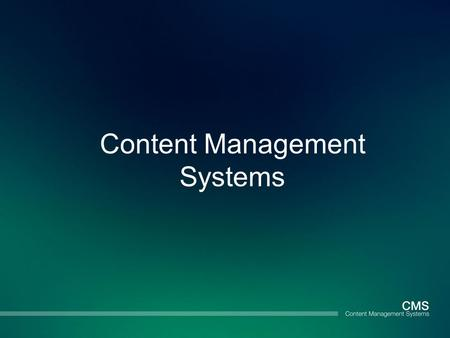 Content Management Systems. CMS DEFINED: A system of collective procedures used to manage various work flows in a collaborative environment. A system.