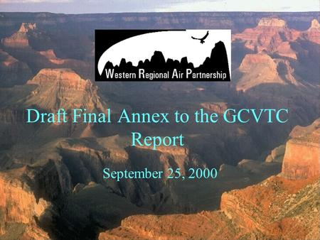 Draft Final Annex to the GCVTC Report September 25, 2000.