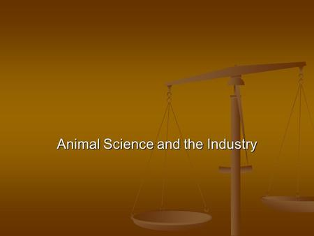 Animal Science and the Industry. Common Core/Next Generation Science Standards Addressed CCSS.ELA-Literacy.RH.9-10.4 - Determine the meaning of words.