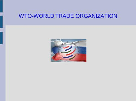 WTO-WORLD TRADE ORGANIZATION. FOUNDATION WTO is an international organization which was founded on 1995. The WTO was born out of the GATT(General Agreement.